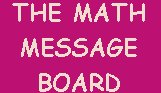The Math Message Board